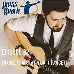 Matt Fawcett on Press and Reach