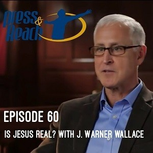 J Warner Wallace Is Jesus Real on Press and Reach